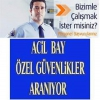 Acil yenidoğan-sarıgazi site 1740+ymk bay özel güvenlik