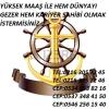 Yüksek maaş ve ssk ile gemilere vasıflı/vasıfsız personeller